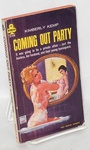 Coming out party: Kemp, Kimberly [pseudonym