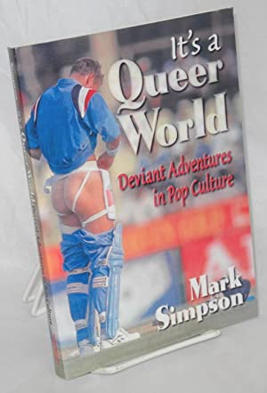 It's a queer world: deviant adventures in pop culture: Simpson, Mark