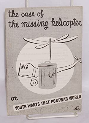 The case of the missing helicopter, or youth wants that postwar world: Pearlman, Nathan