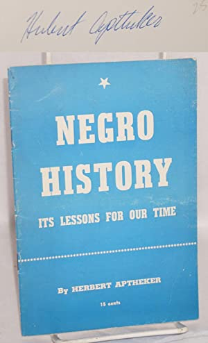 Negro history; its lessons for our time: Aptheker, Herbert