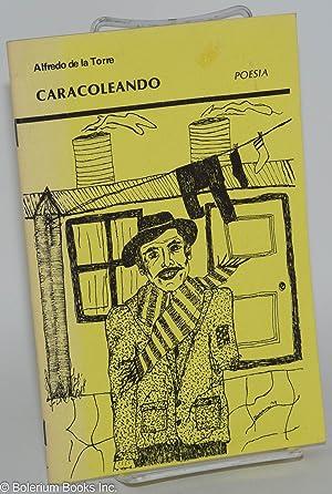 Caracoleando; poemas, dibujos de Susana de la Torre: Torre, Alfredo de la