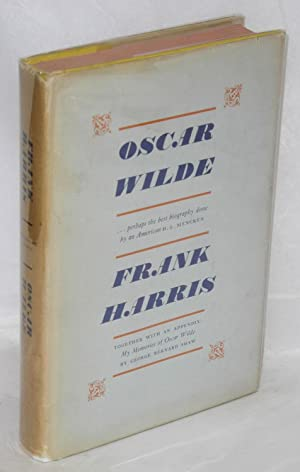 Oscar Wilde; including My memories of Oscar Wilde by George Bernard Shaw, and an introductory note ...