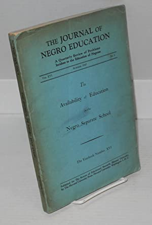 The availability of education in the Negro separate school; in the Journal of Negro Education, vol....