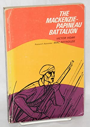The Mackenzie-Papineau Battalion; Canadian participation in the Spanish Civil War. Research ...