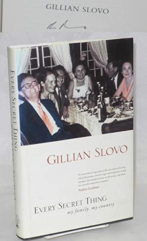 Every secret thing my family, my country: Slovo, Gillian