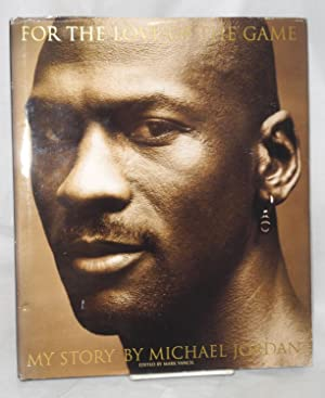 For the love of the game; my story: Jordan, Michael, edited by Mark Vancil