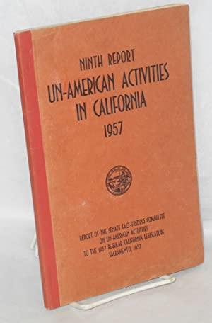 Ninth report un-American activities in California, 1957. Report of the Senate Fact-Finding ...