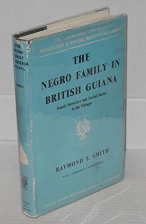 The Negro family in British Guiana; family structure and social status in the villages, with a ...