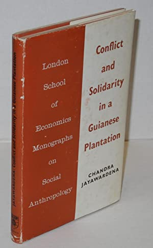 Conflict and solidarity in a Guianese plantation: Jayawardena, Chandra