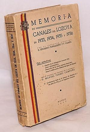 Memoria de Canales del Lozoya en 1933, 1934, 1935 y 1936;; con ap?ndices:I Gesti?n de la Delegaci?n...