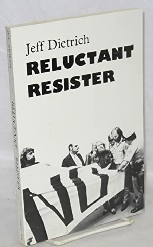 Reluctant resister. Preface to the letters by: Dietrich, Jeff