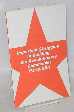 Important struggles in building the Revolutionary Communist: Klingel, Bill and