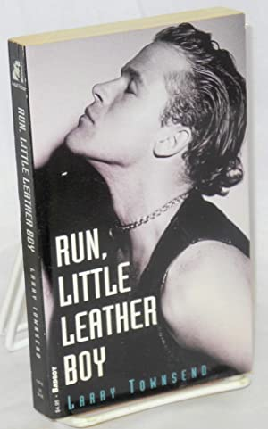 Run, little leather boy: Townsend, Larry [pseudonym