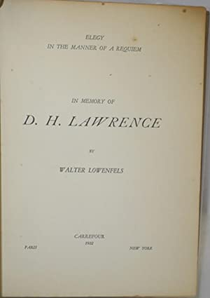 Elegy in the manner of a requiem in memory of D.H. Lawrence: Lowenfels, Walter