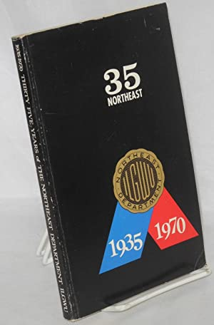35 Northeast; a short history of the Northeast Department, International Ladies' Garment Workers'...