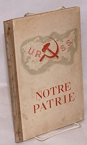 Notre patrie sous la redaction de P. Pospelov et N. Baranski (traduction conforme a la 3e edition ...