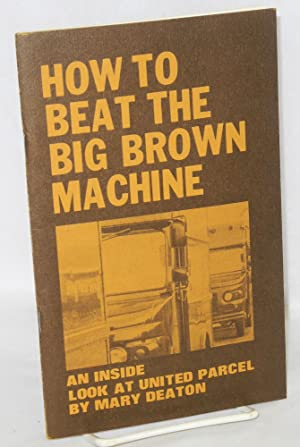 How to beat the big brown machine, an inside look at United Parcel