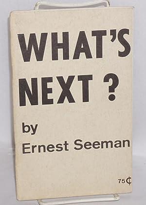 What's next: Seeman, Ernest