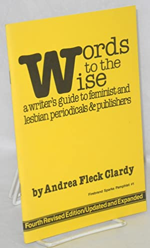 Words to the wise; a writer's guide: Clardy, Andrea Fleck