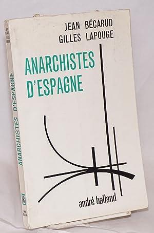 Anarchistes d'Espagne: B?carud, Jean and Gilles Lapouge