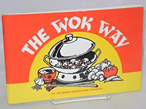 The wok way; cover art and frontispiece by Alice Harth, iustrations by Lily Hollis