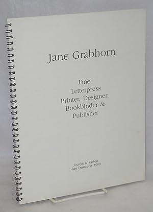 Jane Grabhorn: Fine letterpress printer, designer, bookbinder: Cohen, Jocelyn H.