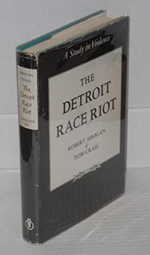 The Detroit race riot; a study in: Shogan, Robert and
