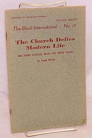 The church defies modern life; one sound catholic boast --we never change: McCabe, Joseph