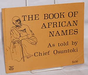 The book of African names; as told by Chief Osuntoki: Osuntoki