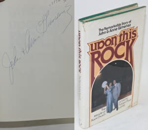 Upon this rock; the remarkable story of John & Anne Gimenez, the miracle of Rock Church, as told ...