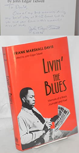 Livin' the blues; memoirs of a black journalist and poet, edited, with an introduction, by John E...