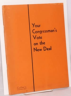 Your congressman's vote on the new deal; compiled for Collier's by Congressional ...