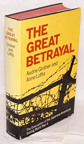 The great betrayal: the evacuation of the: Girdner, Audrie and