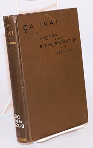 a Ira! or Danton in the French Revolution: Gronlund, Laurence