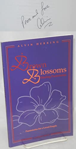 Brown Blossoms: healing poemstories poemstories for a loved people