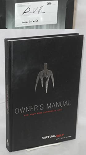 Owner's Manual for your new Surrogate Unit: virtual self, Life - only better; special hardcover e...