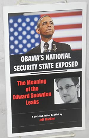 Obama's national security state exposed: the meaning: Mackler, Jeff