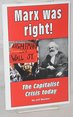 Marx was right! The capitalist crisis today: Mackler, Jeff