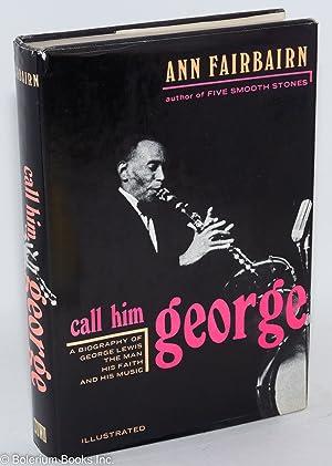 Call him George: Fairbairn, Ann