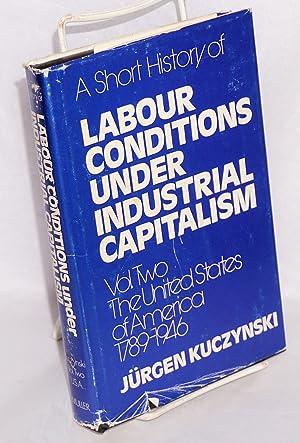 A short history of labour conditions under: Kuczynski, J?rgen