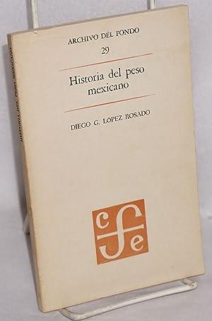 Historia del peso mexicano: Lopez Rosado, Diego