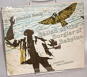 The Ballad of the Burglar of Babylon: Bishop, Elizabeth, woodcuts by Ann Grifalconi