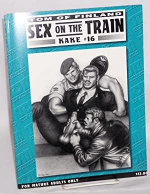 Sex on the Train; Kake volume 16: Tom of Finland,