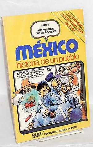 Mexico historia de un pueblo; Tomo 8,