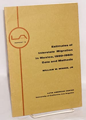 Estimates of Interstate Migration in Mexico, 1950-1960: Data and Methods. Reprinted from Antropol...