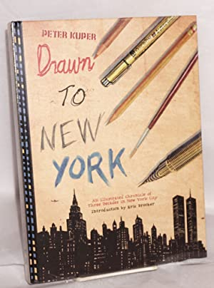 Drawn to New York. An illustrated chronicle of three decades in New York City. Introduction by Er...