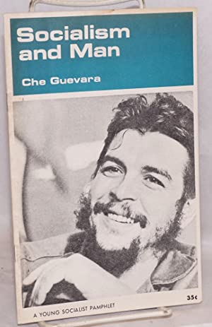 Socialism and man: Guevara, Ernesto Che