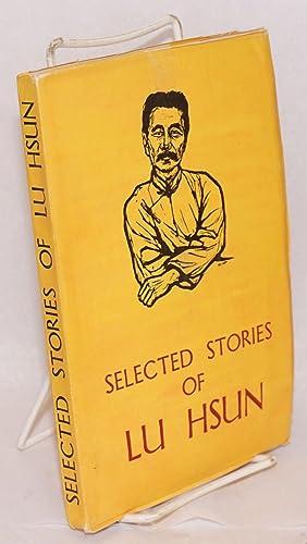 Selected stories of Lu Hsun: Lu Hsun [L?