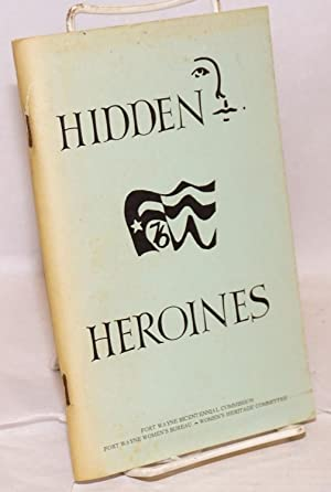 Hidden Heroines; Biographical sketches of local women: Cook, Jari and