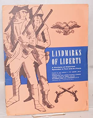 Landmarks of liberty a portfolio of historical episodes in text and art form. Created by and publ...